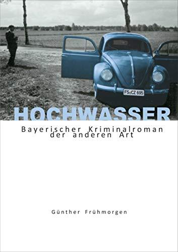 Hochwasser: Bayerischer Krimi der anderen Art