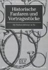 Historische Fanfaren und Vortragsstücke. für Parforcehörner in Es