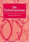 Handbuch der Jagdmusik / Die Hubertusmesse: für Parforcehörner in Es