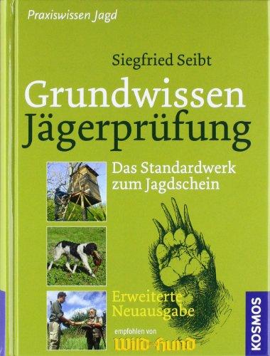 Grundwissen Jägerprüfung: Das Standardwerk zum Jagdschein - Extra: Erfolgreiche und stressfreie Prüfungsvorbereitung