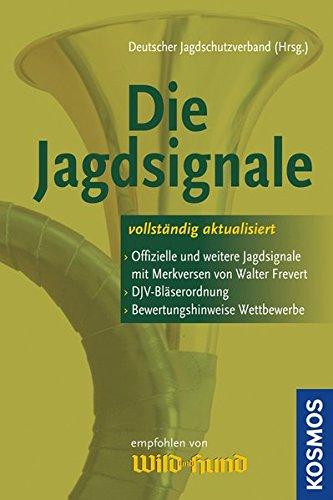 Die Jagdsignale: > Offizielle und weitere Jagdsignaele mit Merkversen ...