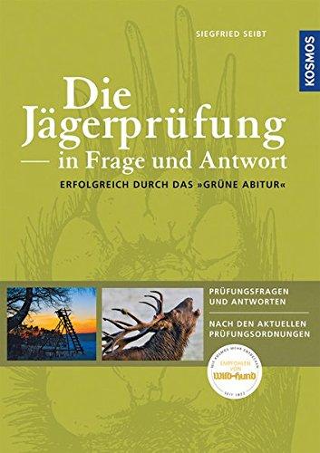"""Die Jägerprüfung in Frage und Antwort: Erfolgreich durch das """"Grüne Abitur"""""""