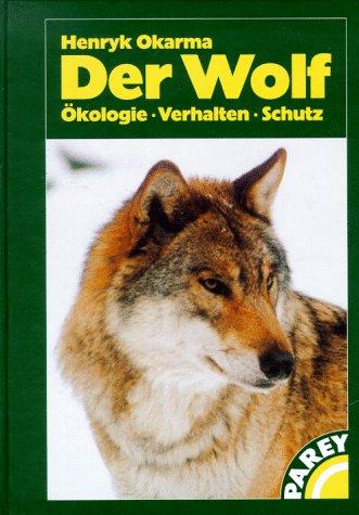 Der Wolf. Ökologie, Verhalten, Schutz