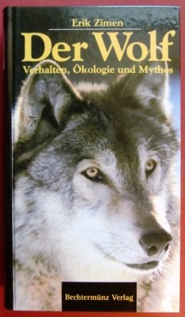 Der Wolf. Verhalten, Ökologie und Mythos