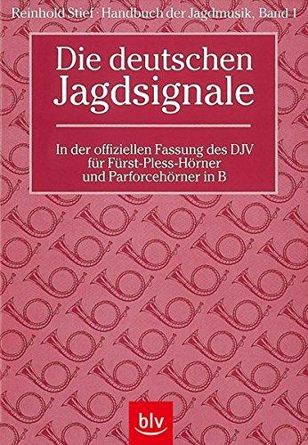 Handbuch der Jagdmusik - Band 1: Die deutschen Jagdsignale in der offiziellen Fassung des DJV