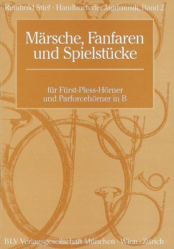 Handbuch der Jagdmusik Band 2: Märsche, Fanfaren und Spielstücke