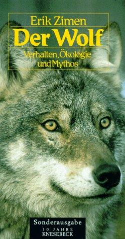 Der Wolf: Verhalten, Ökologie und Mythos
