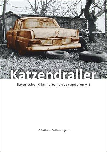 Katzendraller: Bayerischer Kriminalroman der anderen Art (Meiller Krimis: Katzendraller, Spionin Escora 1)