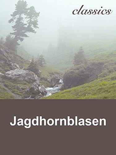 Waidwerk Classics - Jagdhornblasen